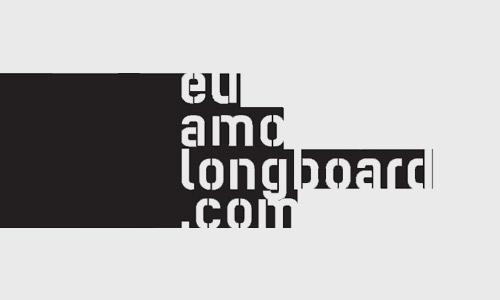eu amo longboard
